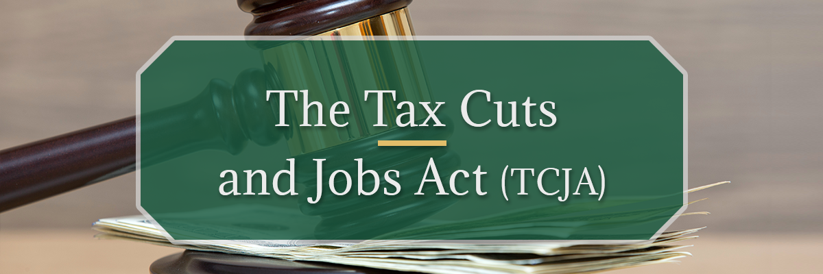 The Tax Cuts and Jobs Act